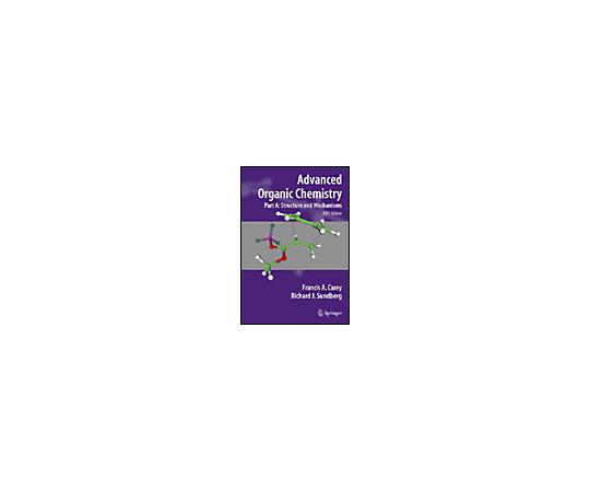 Advanced Organic Chemistry 978-0-387-68346-1