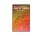 Chemical Oscillations, Waves and Turbulence. 978-0-486-42881-9